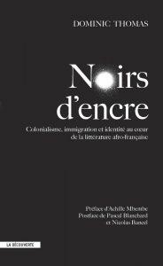 Noirs d'encre: Colonialisme, immigration et identité au cœur de la littérature afro-française book cover